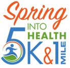 Spring Into Health 5k and 1 Mile